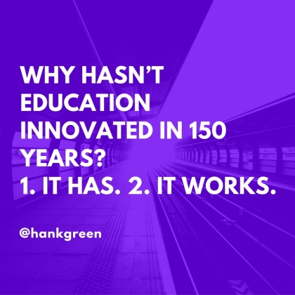 why-hasnt-education-innovated-in-150-years-1-it-has-2-it-works